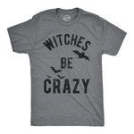 Witches Be Crazy Halloween T-Shirt