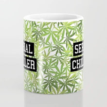 Load image into Gallery viewer, Serial Chiller Mug Marijuanna