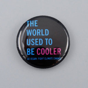 The World Used to be Cooler Button