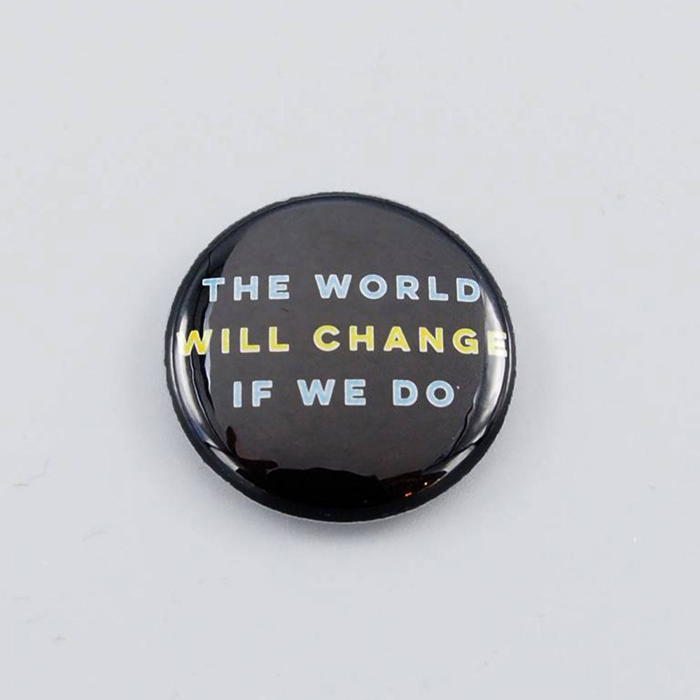 Change the World Button