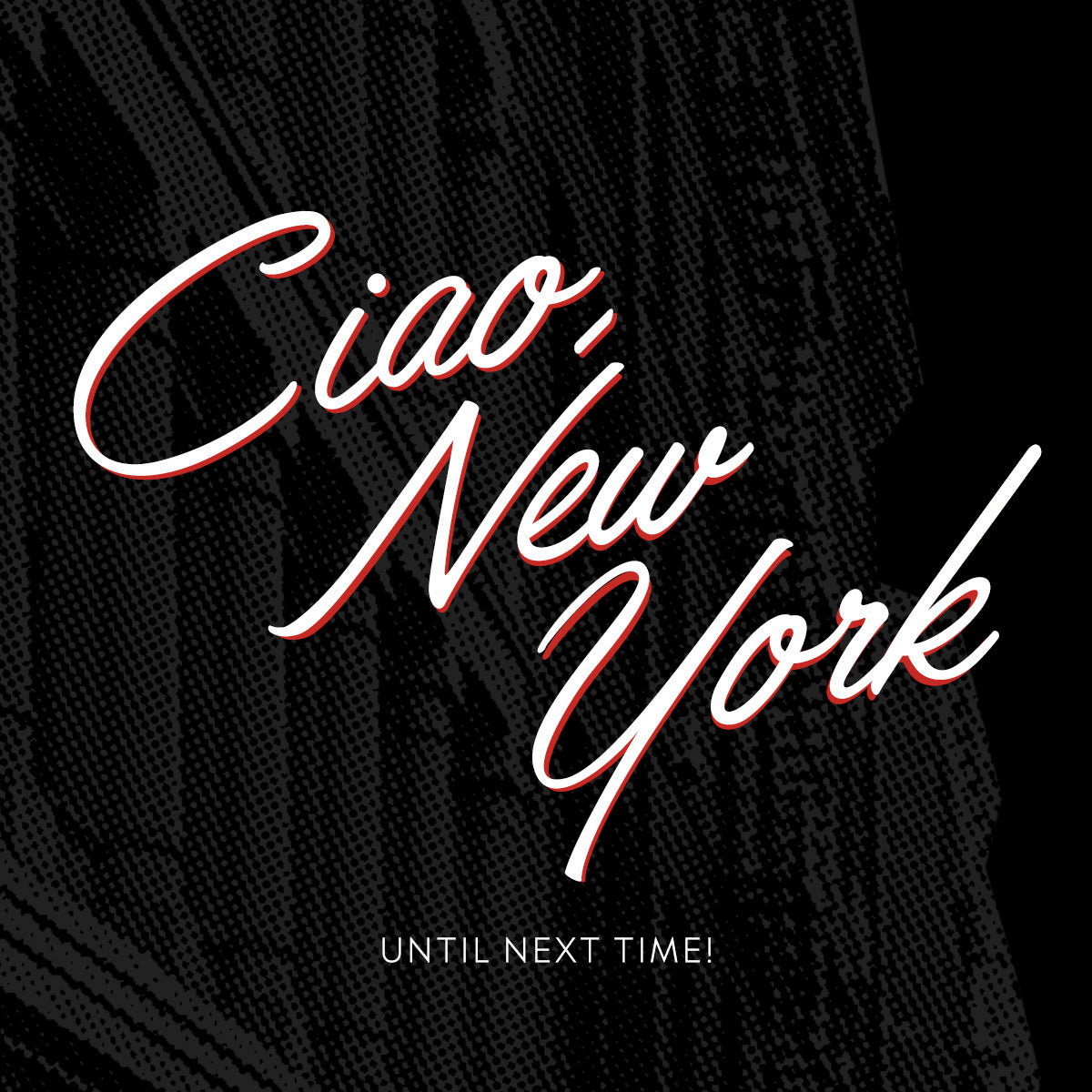 Ciao, New York