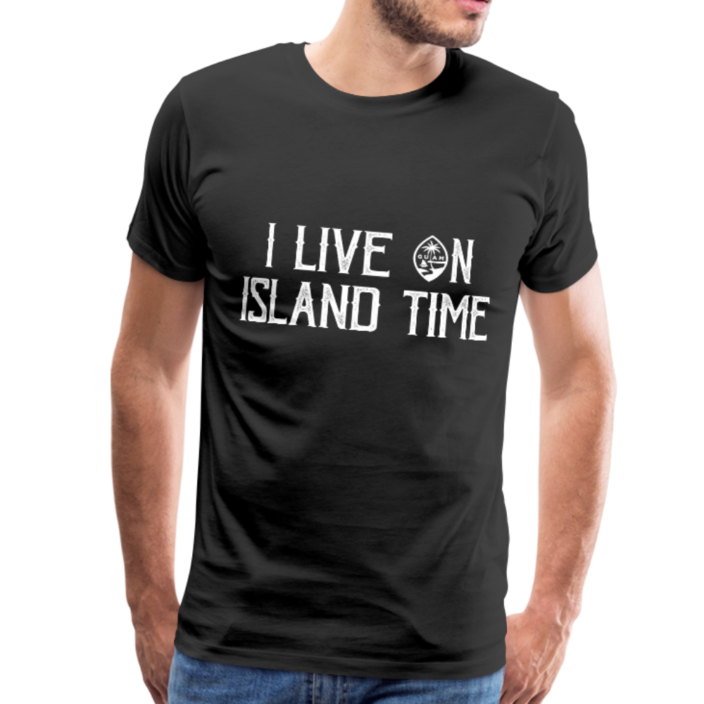 I Live on Island Time Guam T-Shirt Premium T-Shirt - black