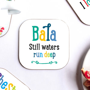 Bala Still Waters Run Deep Coaster