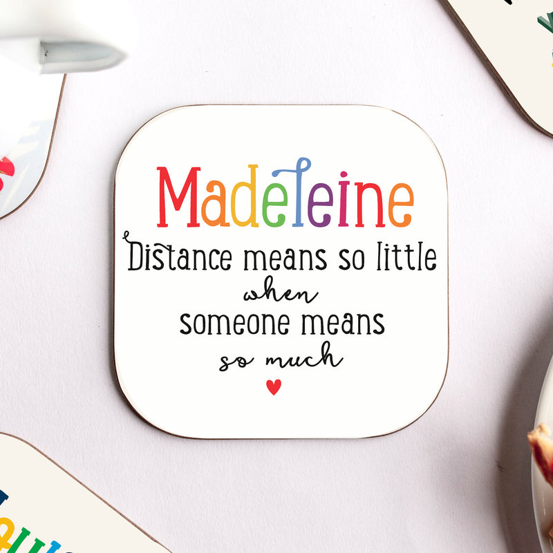 Distance Means so Little' Personalised Coaster