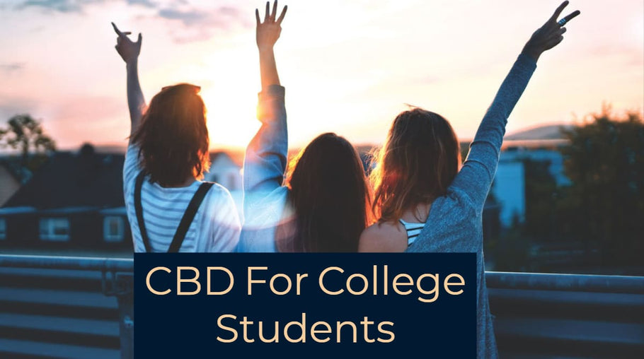 Can CBD Be Beneficial to College Students?