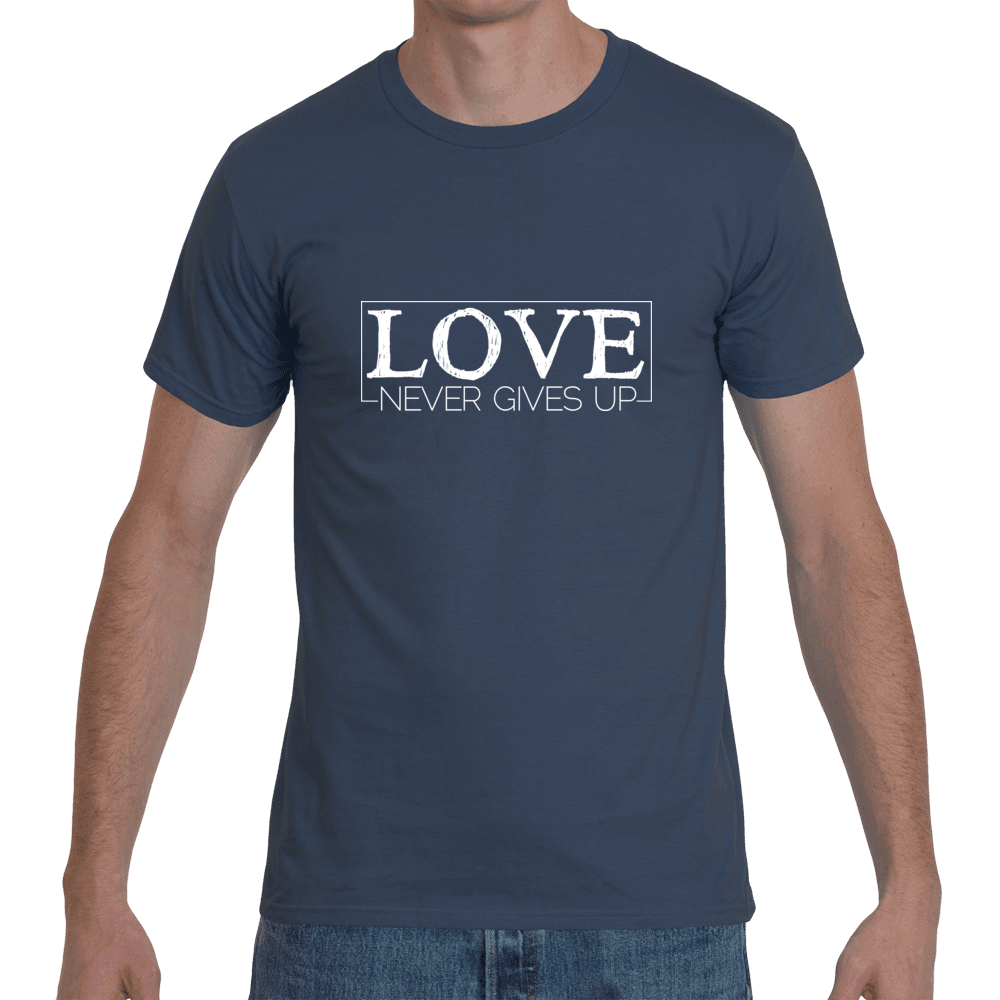 Love Never Gives Up Unisex T-Shirt