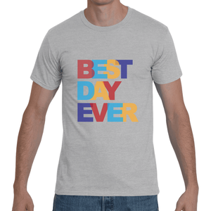 Best Day Ever T-Shirt - Unisex