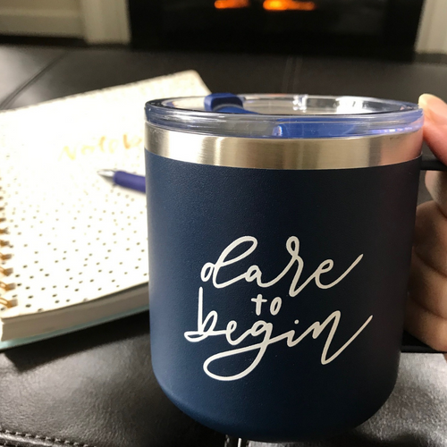 Dare to Begin Insulated Mug