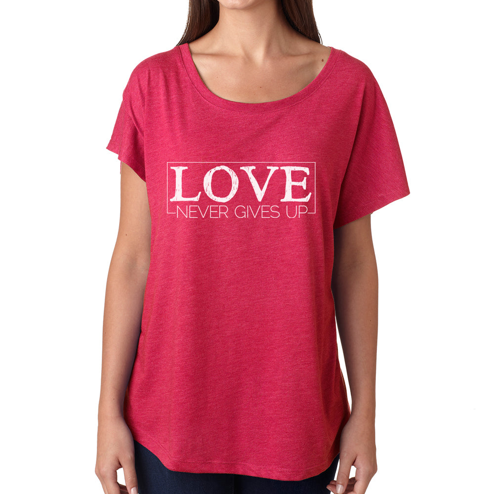 Love Never Gives Up Women's T-Shirt