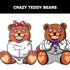 MEET THE CRAZY TEDDY BEARS