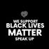 BLACK LIVES MATTER SPEAK UP