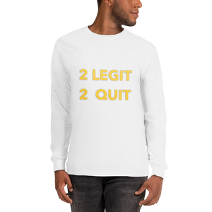 Too Legit to Quit 11thirty Long Sleeve T-Shirt