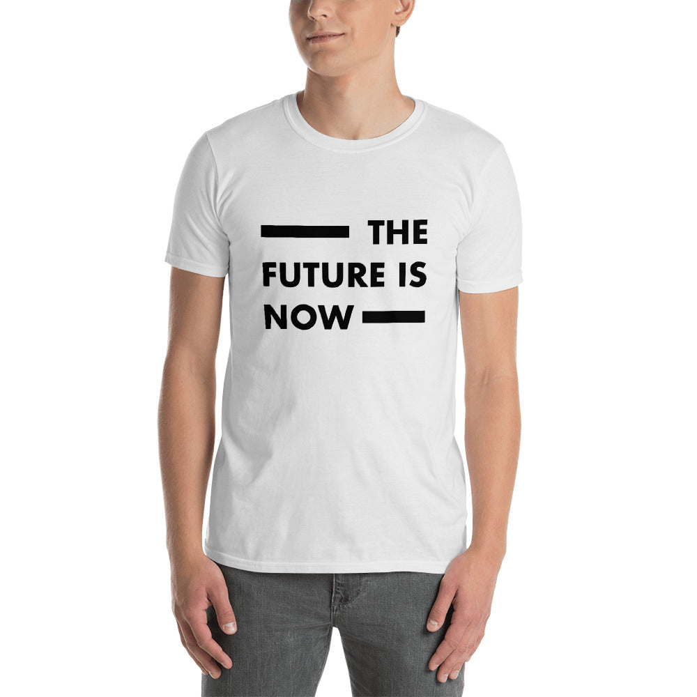 """The future is now"" Short-Sleeve Unisex T-Shirt"