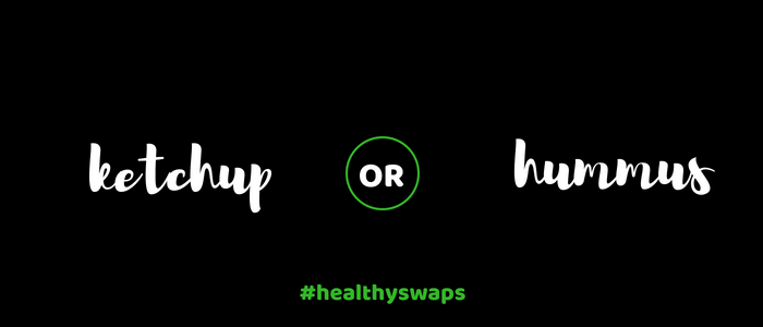 Healthy Swap 3 - Ketchup or Hummus?