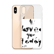 Load image into Gallery viewer, iPhone Case - I LOVED YOU TODAY