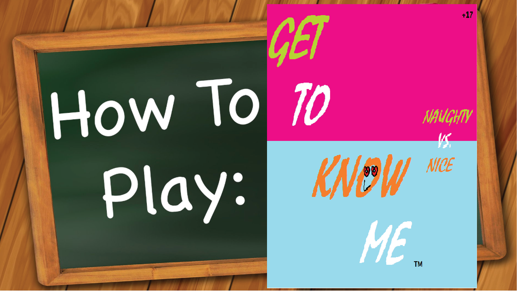 How to Play Get To Know Me | Naughty Vs. Nice