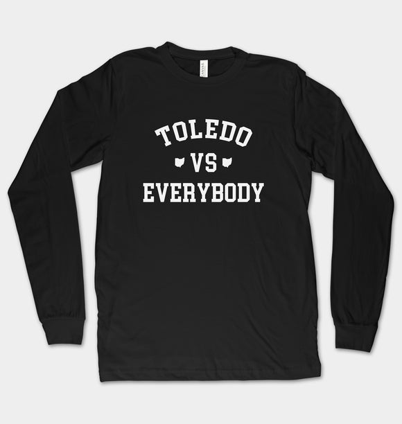 Toledo Vs Everybody Unisex Long Sleeve T-Shirt