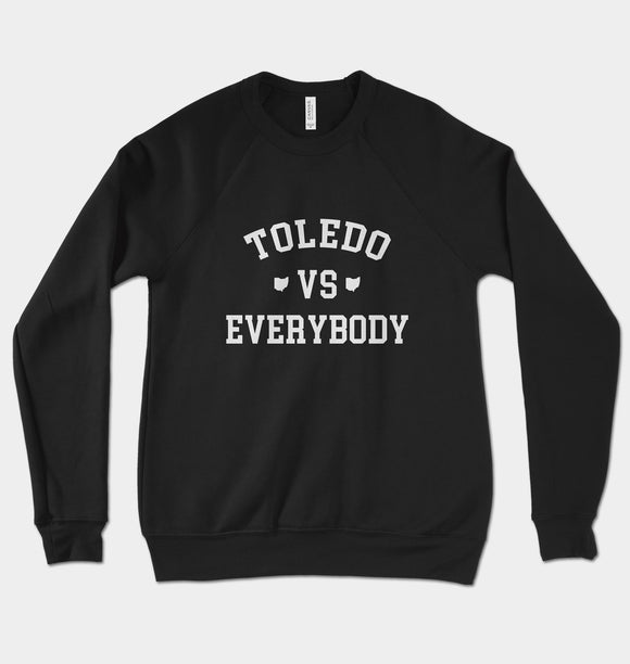 Toledo Vs Everybody Unisex Crewneck Sweatshirt