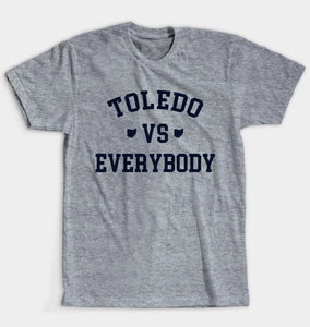 Toledo Vs Everybody Unisex T-shirt (Multiple color options)