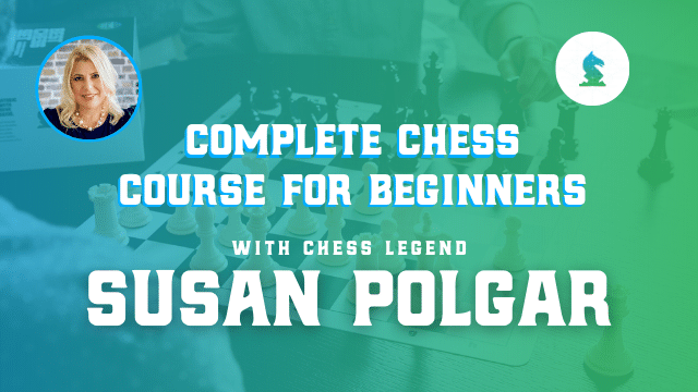 Susan Polgar's Complete Chess Course for Beginners