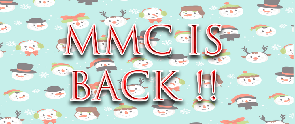 MMC is BACK!!  Happy Holidays!!