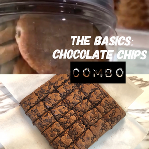 The Basics: Chocolate chips Combo
