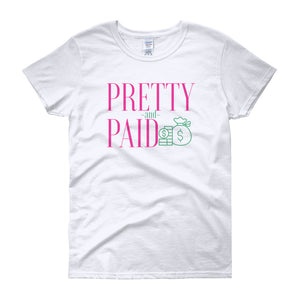 Pretty and Paid Tshirt