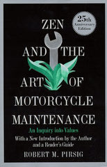 Zen and the Art of Motorcycle  An Inquiry into Values (Robert M. Pirsing)