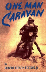 One Man Caravan (Robert Edison Fulton, Jr.)
