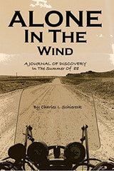 Alone In The Wind: A Journal of Discovery in 'The Summer of 88'