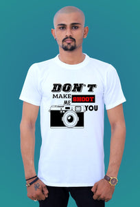 Graphics T Shirts Dont Make Me Shoot by tshirt factory india
