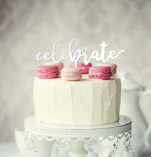 "Load image into Gallery viewer, Cake Topper - ""Celebrate"" White Acrylic"