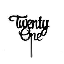 "Load image into Gallery viewer, Cake Topper - ""Twenty One"" Black Acrylic"