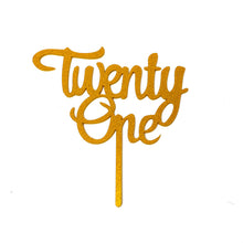 "Load image into Gallery viewer, Cake Topper - ""Twenty One"" Gold Glitter Acrylic"