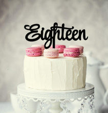 "Load image into Gallery viewer, Cake Topper - ""Eighteen"" Black Acrylic"