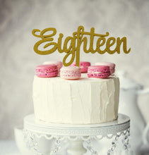 "Load image into Gallery viewer, Cake Topper - ""Eighteen"" Gold Glitter Acrylic"