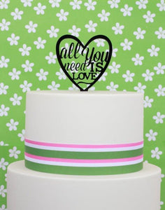"Cake Topper - ""All You Need Is Love"" Black Acrylic"