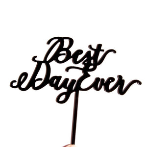 "Cake Topper - ""Best Day Ever"" Black Acrylic"