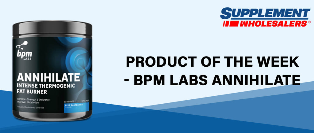 Product of the Week - BPM Labs Annihilate
