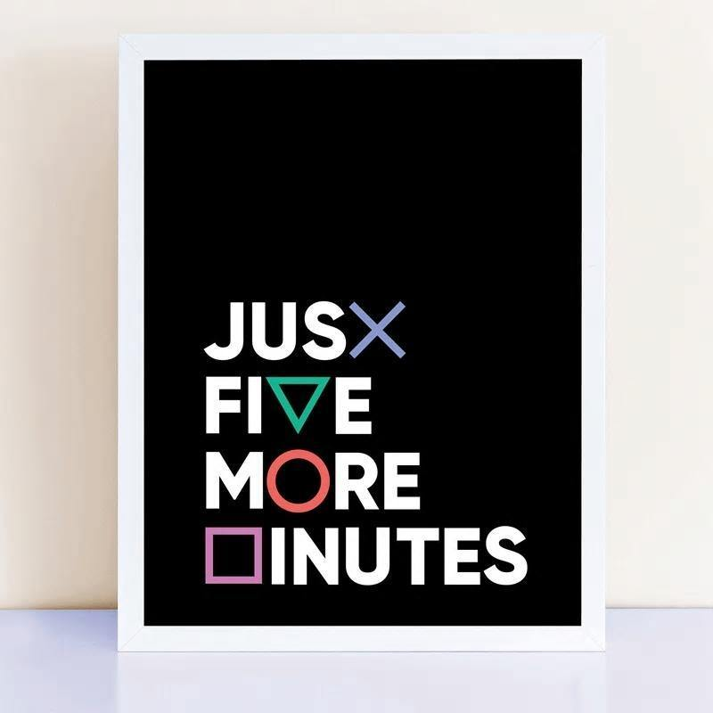 Cool Gamer Art Poster: Just 5 more minutes from Gallery Wallrus | Eclectic Wall Art & Decor with Worldwide Shipping