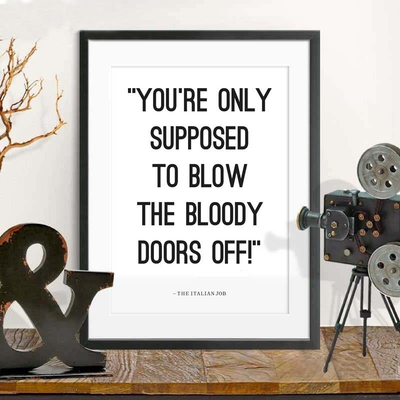 The Italian Job Movie Quote Art Print from Gallery Wallrus | Eclectic Wall Art & Decor with Worldwide Shipping