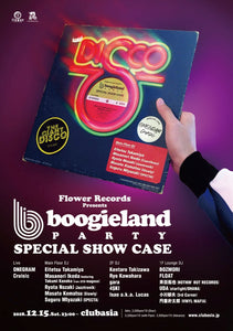 "Flower Records Presents ""Boogieland""  SPECIAL SHOW CASE"