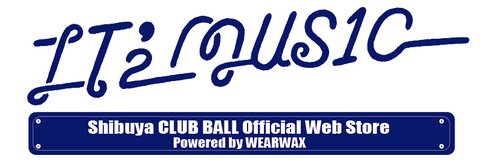 """IT'2 MUS1C"" Shibuya CLUB BALL Official Web Store"