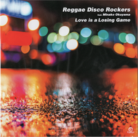 Love is a Losing Game / Reggae Disco Rockers feat. Minako Okuyama