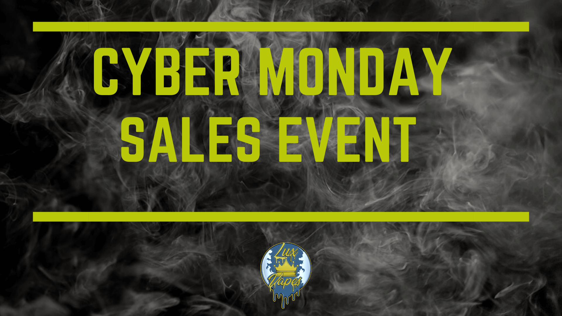 Lux Vapes Cyber Monday Sales Event