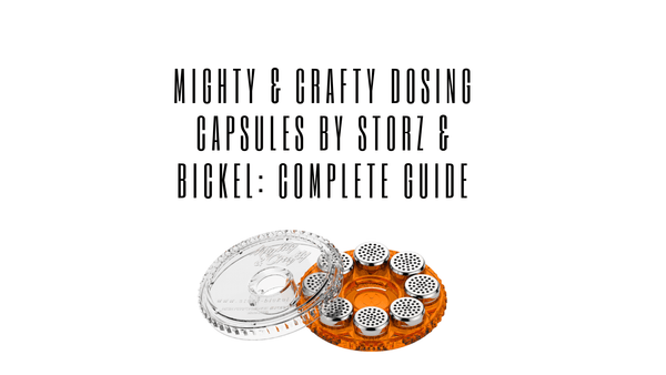 Mighty & Crafty Dosing Capsules by Storz & Bickel: Complete Guide