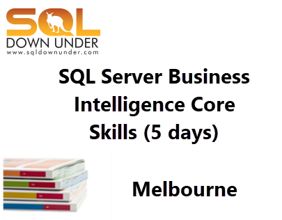 SQL Server BI Core Skills (5 days Melbourne contact us)