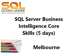 SQL Server BI Core Skills (5 Days Melbourne 1-5 October 2018)
