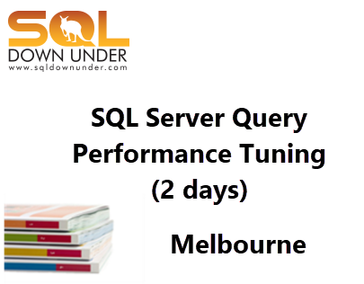SQL Server Query Performance Tuning (2 days Melbourne 4-5 February 2019)