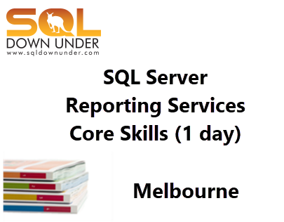 SQL Server Reporting Services Core Skills (1 day Melbourne contact us)